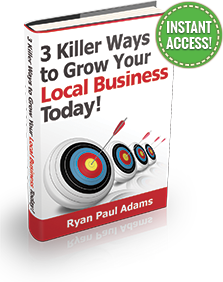 Free Guide Download: 3 Killer Ways to Grow Your Local Business